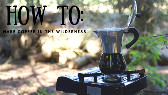 how to make coffee in the wilderness